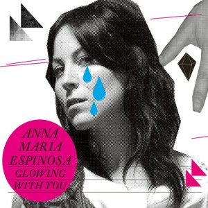 Anna Maria Espinosa – Glowing with you