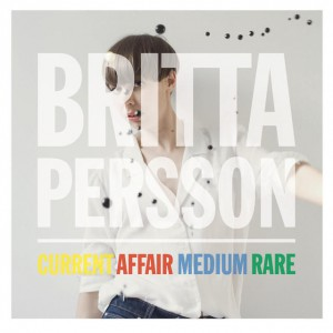 Britta Persson – Current affair medium rare
