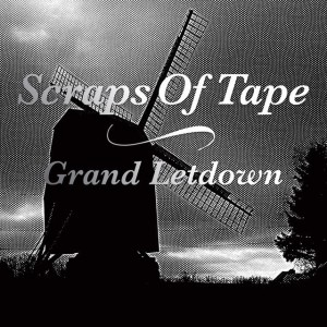 Scraps of Tape – Grand letdown