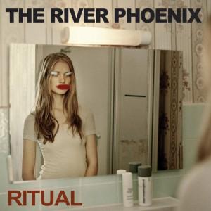 The River Phoenix - Ritual