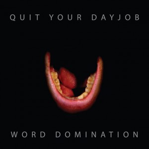 Quit Your Dayjob – Word Domination